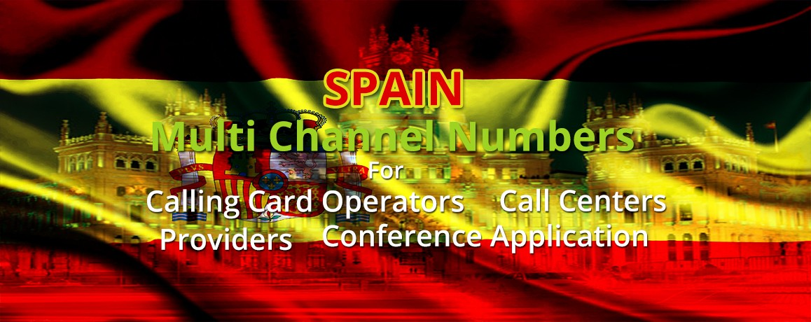 Spain Numbers with unlimited channels for Calling Cards &  Call Centers