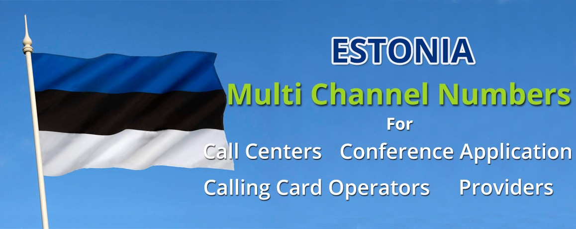 Estonia Phone  Numbers with unlimited channels for Calling Cards &  Call Centers
