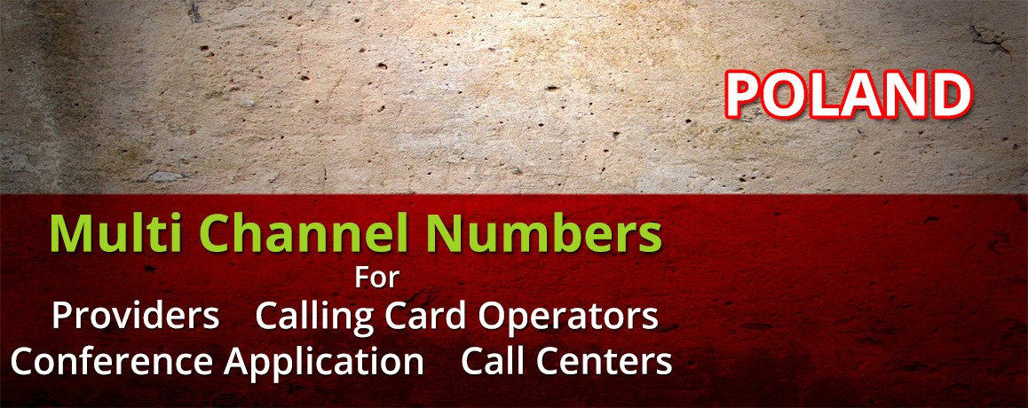 Poland Phone  Numbers with unlimited channels for Calling Cards &  Call Centers